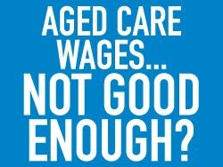 aged care wages not good enough