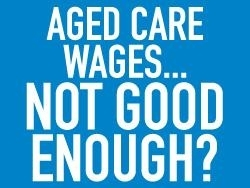 Aged Care wages can't be ignored